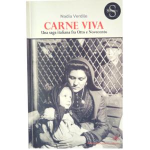 Nadia Verdile - Carne Viva. Una saga Italiana tra Otto e Novecento - Pacini Fazzi Ed.